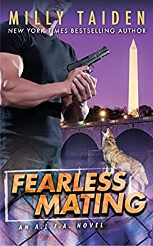 Fearless Mating (An A.L.F.A. Novel Book 4) by [Taiden, Milly]