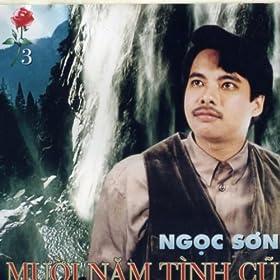 Muoi Nam Tinh Cu - Ngoc Son