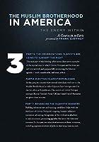 Muslim Brotherhood in America, Vol. 3