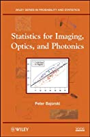 Statistics for Imaging, Optics, and Photonics (Wiley Series in Probability and Statistics)