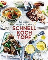 Die besten Rezepte fuer den Schnellkochtopf: Die schonende, naehrstoffreiche, zeit- und energiesparende Art zu kochen
