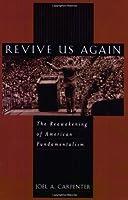 Revive Us Again: The Reawakening of American Fundamentalism【洋書】 [並行輸入品]