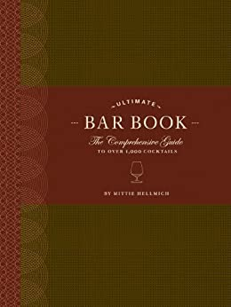 The Ultimate Bar Book: The Comprehensive Guide to Over 1,000 Cocktails by [Hellmich, Mittie]