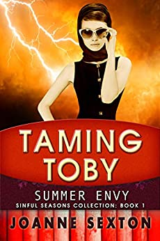 [Sexton, Joanne]のTaming Toby: Summer Envy (Sinful Seasons Collection Book 1) (English Edition)