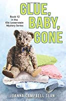 Glue, Baby, Gone: Book #12 in the Kiki Lowenstein Mystery Series