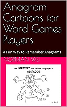 Anagram Cartoons for Word Games Players: A Fun Way to Remember Anagrams by [Wei, Norman]