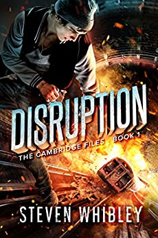 Disruption: The Cambridge Files: Book 1 by [Whibley, Steven]