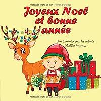 Joyeux Noel et bonne année - Livre à colorier pour les enfants - Modèles heureux (Meilleur cadeau de Noël)