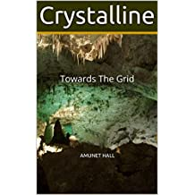 Crystalline: Towards The Grid (Amunet's Fables Book 7)
