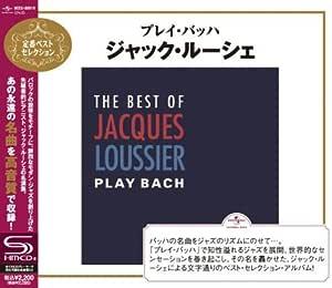 プレイ・バッハ~ジャック・ルーシェ・ベスト・セレクション