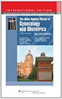 The Johns Hopkins Manual of Gynecology and Obstetrics, International Edition (Lippincott Manual Series (Formerly Known as the Spiral Manual Series))