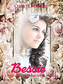 Bessie: A Callahan Brothers Series Novella by [Wright, Cheryl]