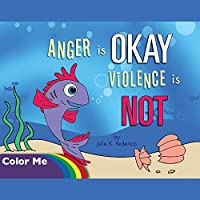 Anger is OKAY Violence is NOT Coloring Book