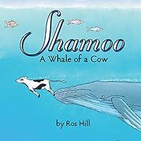 Shamoo, a Whale of a Cow