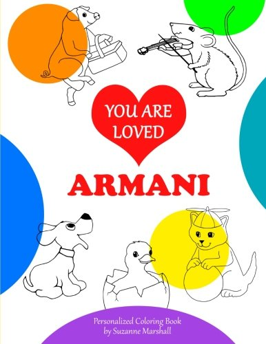You Are Loved Armani: Personalized Book & Coloring Book for Kids Positive Coloring Pages Valentine Gifts for Kids Personalized Coloring Books