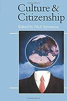 Culture and Citizenship (Politics and Culture series)