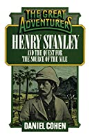 Henry Stanley and the Quest for the Source of the Nile (Great Adventurers)