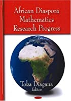 African Diaspora Mathematics Research Progress
