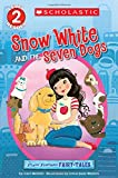 Snow White and the Seven Dogs (Scholastic Readers)