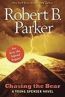 Chasing the Bear: A Young Spenser Novel by Robert B. Parker(2010-03-18)