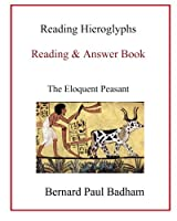 Reading Hieroglyphs: Reading & Answer Book: the Eloquent Peasant