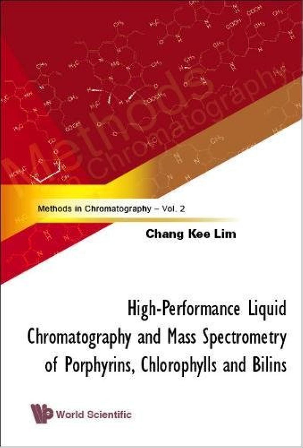 罪散る感嘆符High-Performance Liquid Chromatography and Mass Spectrometry of Porphyrins, Chlorophylls and Bilins: Methods in Chromatography