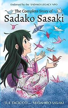 The Complete Story of Sadako Sasaki by [DiCicco, Sue, Sasaki, Masahiro]