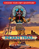 Indian Trail (Choose Your Own Adventure. Dragonlarks)