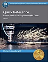 Quick Reference for the Mechanical Engineering PE Exam, 5th Ed by Michael R. Lindeburg PE(2013-04-15)