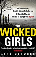 The Wicked Girls. Alex Marwood