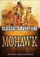 Mohawk: Classic Adventure Movie【DVD】 [並行輸入品]