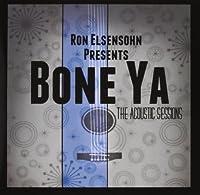 Bone Ya the Acoustic Sessions