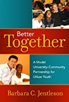 Better Together: A Model University-Community Partnership for Urban Youth