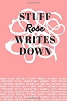 Stuff Rose Writes Down: Personalized Journal / Notebook (6 x 9 inch) with 110 wide ruled pages inside [Soft Coral]