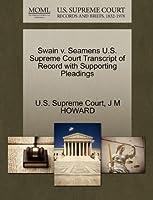 Swain V. Seamens U.S. Supreme Court Transcript of Record with Supporting Pleadings