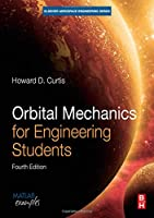 Orbital Mechanics for Engineering Students, Fourth Edition (Aerospace Engineering)