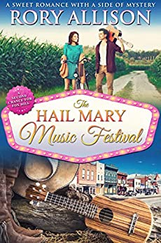 The Hail Mary Music Festival (A Second Chance for Fox Hill Book 2) by [Allison, Rory]
