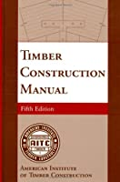Timber Construction Manual (Wiley Survival Guides in Engineering and Science)