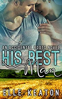 His Best Man (Accidental Roots Book 7) by [Keaton, Elle]