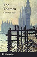 The Thames - A Sketch-Book