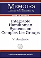 Integrable Hamiltonian Systems on Complex Lie Groups (Memoirs of the American Mathematical Society)