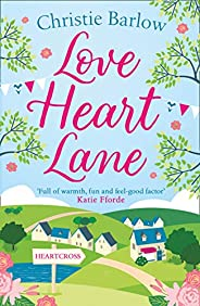 Love Heart Lane: A feel good rom com to make you fall in love again – the perfect read to beat the winter blue