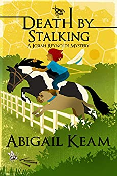 Death By Stalking: A Josiah Reynolds Mystery 12 (A humorous cozy with quirky characters and Southern angst) by [Keam, Abigail]