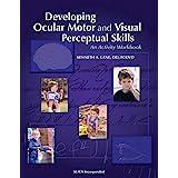 Developing Ocular Motor and Visual Perceptual Skills: An Activity Workbook