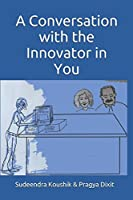 A Conversation with the Innovator in You