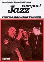 Jazz compact: Ursprung - Entwicklung - Spielpraxis