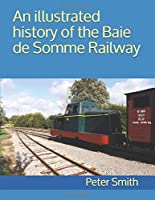An illustrated history of the Baie de Somme Railway