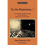 In the Beginning…': A Catholic Understanding of the Story of Creation and the Fall (Ressourcement: Retrieval and Renewal in C