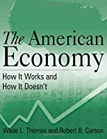 The American Economy: How it Works and How it Doesn't