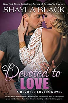 Devoted to Love (A Devoted Lovers Novel Book 2) by [Black, Shayla]